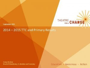 September 2015 2014 2015 TTC and Primary Results