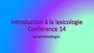 Introduction la lexicologie Confrence 14 La terminologie Questions