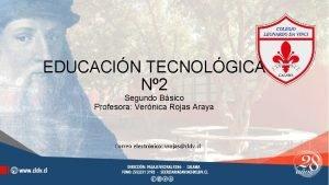 EDUCACIN TECNOLGICA N 2 Segundo Bsico Profesora Vernica