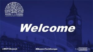 Welcome WOTChannel Women Tech Europe Opening Remarks Lisa