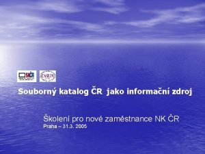 Souborn katalog R jako informan zdroj kolen pro