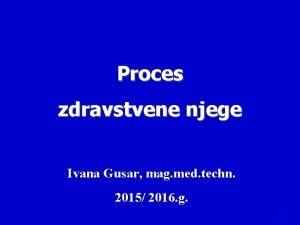 Proces zdravstvene njege Ivana Gusar mag med techn