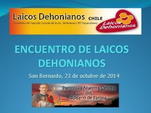 ENCUENTRO DE LAICOS DEHONIANOS San Bernardo 23 de