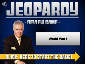 Jeopardy Review Game World War I Rules Jeopardy