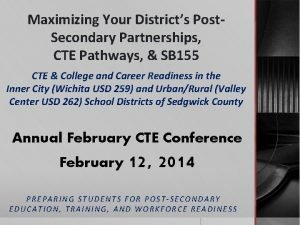 Maximizing Your Districts Post Secondary Partnerships CTE Pathways