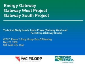 Energy Gateway West Project Gateway South Project Technical