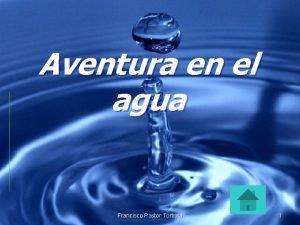 Aventura en el agua Francisco Pastor Tortosa 1