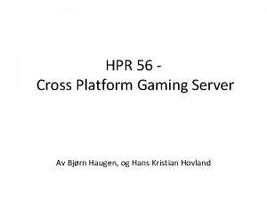 HPR 56 Cross Platform Gaming Server Av Bjrn