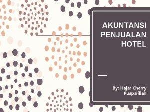 AKUNTANSI PENJUALAN HOTEL By Hajar Cherry Puspalillah 11032021