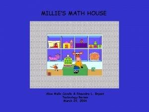 MILLIES MATH HOUSE Alice Mello Cavallo Shaundra L