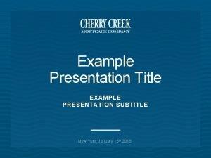 Example Presentation Title EXAMPLE PRESENTATION SUBTITLE New York