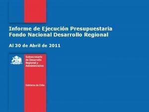 Informe de Ejecucin Presupuestaria Fondo Nacional Desarrollo Regional