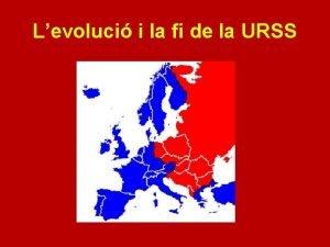 Levoluci i la fi de la URSS El
