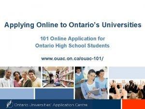 Applying Online to Ontarios Universities 101 Online Application