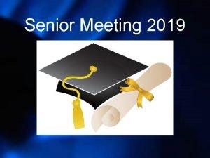 Senior Meeting 2019 COUNSELORS Senior Survey Signing Day