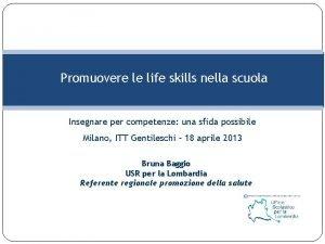 Promuovere le life skills nella scuola Insegnare per