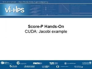 ScoreP HandsOn CUDA Jacobi example SC 13 Handson
