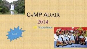 CAMP ADAIR 2014 MY Experience CAMP Wh yg