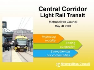 Central Corridor Light Rail Transit Metropolitan Council May