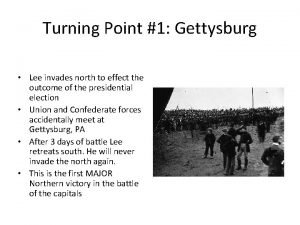 Turning Point 1 Gettysburg Lee invades north to