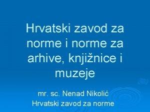 Hrvatski zavod za norme i norme za arhive