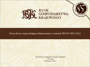 Poyczki na wyprzedzajce finansowanie w ramach PROW 2007