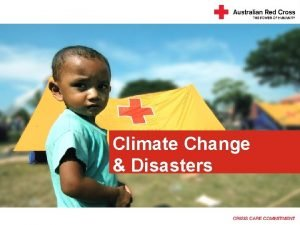 Climate Change Disasters Climate Change and Disasters The