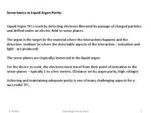 Some basics re Liquid Argon Purity Liquid Argon