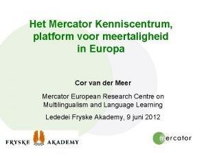Het Mercator Kenniscentrum platform voor meertaligheid in Europa