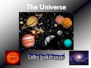 The Universe 1 Content n Introduction to Universe