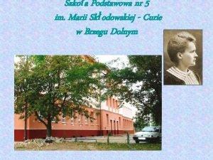 Szkoa Podstawowa nr 5 im Marii Skodowskiej Curie