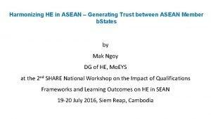 Harmonizing HE in ASEAN Generating Trust between ASEAN