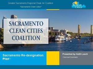 Greater Sacramento Regional Clean Air Coalition Sacramento Clean