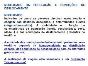 MOBILIDADE DA DESLOCAMENTO POPULAO E CONDIES DE MOBILIDADE