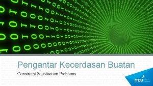 Pengantar Kecerdasan Buatan Constraint Satisfaction Problems 2 Constraint