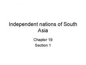 Independent nations of South Asia Chapter 19 Section