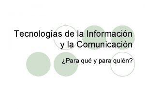Tecnologas de la Informacin y la Comunicacin Para