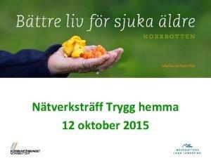 Ntverkstrff Trygg hemma 12 oktober 2015 Knna Tanka