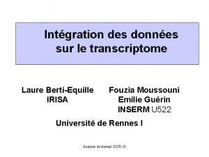 Intgration des donnes sur le transcriptome Laure BertiEquille