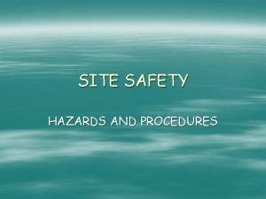 SITE SAFETY HAZARDS AND PROCEDURES ELECTRICAL HAZARDS Electricity