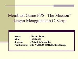 Membuat Game FPS The Mission dengan Menggunakan CScript