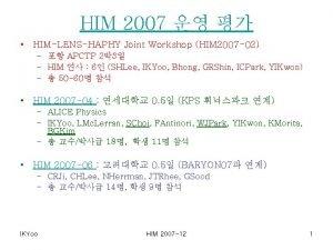 HIM 2007 HIMLENSHAPHY Joint Workshop HIM 2007 02