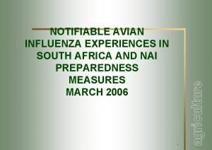 NOTIFIABLE AVIAN INFLUENZA EXPERIENCES IN SOUTH AFRICA AND