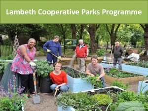 Lambeth Cooperative Parks Programme The Facts Parks offer