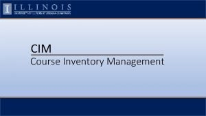 CIM Course Inventory Management Log In Log into