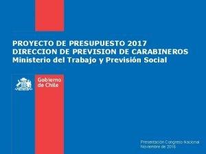 PROYECTO DE PRESUPUESTO 2017 DIRECCION DE PREVISION DE