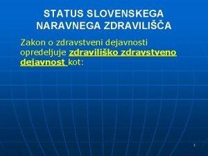 STATUS SLOVENSKEGA NARAVNEGA ZDRAVILIA Zakon o zdravstveni dejavnosti