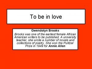 To be in love Gwendolyn Brooks was one