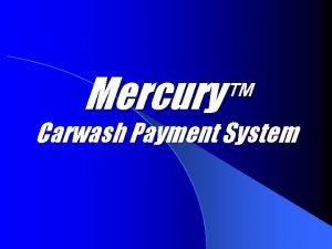 Mercury Carwash Payment System Mercury Carwash Payment System