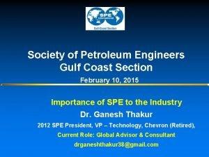 Society of Petroleum Engineers Gulf Coast Section February